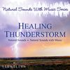 Llewellyn - Healing Thunderstorm: Natural Sounds with Music Series