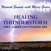 Llewellyn - Healing Thunderstorm: Natural Sounds with Music: Full Album Continuous Mix