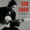 Edu Lobo - Meia-Noite