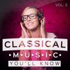 Wolfgang Amadeus Mozart - Classical Music You'll Know, Vol. 3