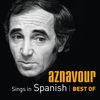 Charles Aznavour - Aznavour Sings In Spanish - Best Of