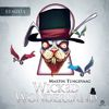 Martin Tungevaag - Wicked Wonderland (Remixes)