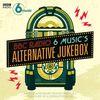Various Artists - BBC Radio 6 Music's Alternative Jukebox