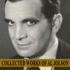 Al Jolson - Collected Works of Al Jolson