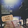 The Broken Circle Breakdown Bluegrass Band - Unbroken! (Live In Concert)