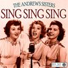 The Andrews Sisters - Sing Sing Sing (Digitally Remastered)