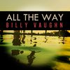 Billy Vaughn - All the Way