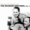 The Delmore Brothers - We're Listening to the Delmore Brothers, Vol. 6