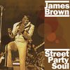 James Brown - Street Party Soul