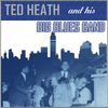 Ted Heath - Ted Heath's Big Blues Band