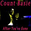 Count Basie - After You've Gone
