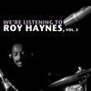 Roy Haynes - We're Listening to Roy Haynes, Vol. 3
