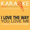 ProSound Karaoke Band - I Love the Way You Love Me (In the Style of John Michael Montgomery) [Karaoke Version]