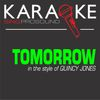 ProSound Karaoke Band - Tomorrow (A Better You, A Better Me) [In the Style of Quincy Jones] [Karaoke Version]