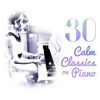 Claude Debussy - 30 Calm Classics on Piano