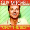 Guy Mitchell - Only the Best