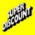 - Super Discount