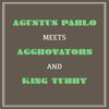 Augustus Pablo - Augustus Pablo Meets Aggrovators and King Tubby