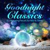 Franz Schubert - Goodnight Classics - 50 Relaxing Pieces for Rest & Sleep