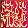 Wolfgang Amadeus Mozart - All You Need Is Classical Music