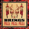 Brings - Polka, Polka, Polka