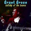 Grant Green - Lullaby of the Leaves