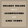 Delroy Wilson - Delroy Wilson Meets Aggrovators & King Tubby