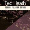 Ted Heath - London Palladium Edition