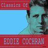 Eddie Cochran - Classics of Eddie Cochran