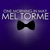 Mel Torme - One Morning in May