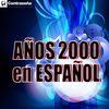 Varios Artistas - Años 2000 en Español