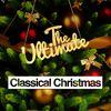 Johann Sebastian Bach - The Ultimate Classical Christmas