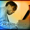 Horace Silver - From Silver to Gold