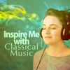 Edvard Grieg - Inspire Me with Classical Music