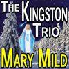 The Kingston Trio - Mary Mild