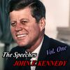 John F. Kennedy - The Speeches of John F. Kennedy - Volume One