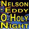 Nelson Eddy - O Holy Night
