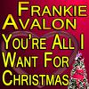 Frankie Avalon - You're All I Want For Christmas