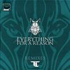 TC - Everything For A Reason (Remixes)