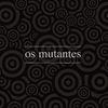Os Mutantes - Os Mutantes