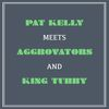 Pat Kelly - Pat Kelly Meets Aggrovators & King Tubby
