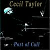 Cecil Taylor - Port of Call
