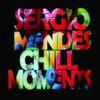 Sergio Mendes - Sergio Mendes Chill Moments