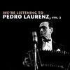 Pedro Laurenz - We're Listening To Pedro Laurenz, Vol. 2