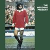 The Wedding Present - George Best (Audio Version)