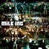 Milk Inc. - Don't Say Goodbye