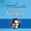 Kishore Kumar - Magical Moments