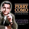Perry Como - If I Could Be with You - Standards & Rarities Vol. 2