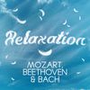 Wolfgang Amadeus Mozart - Relaxation - Mozart, Beethoven & Bach