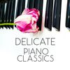 Johannes Brahms - Delicate Piano Classics